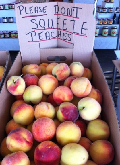 Not sure why we're not supposed to squeeze the peaches. Isn't that how we find out if they're ripe?